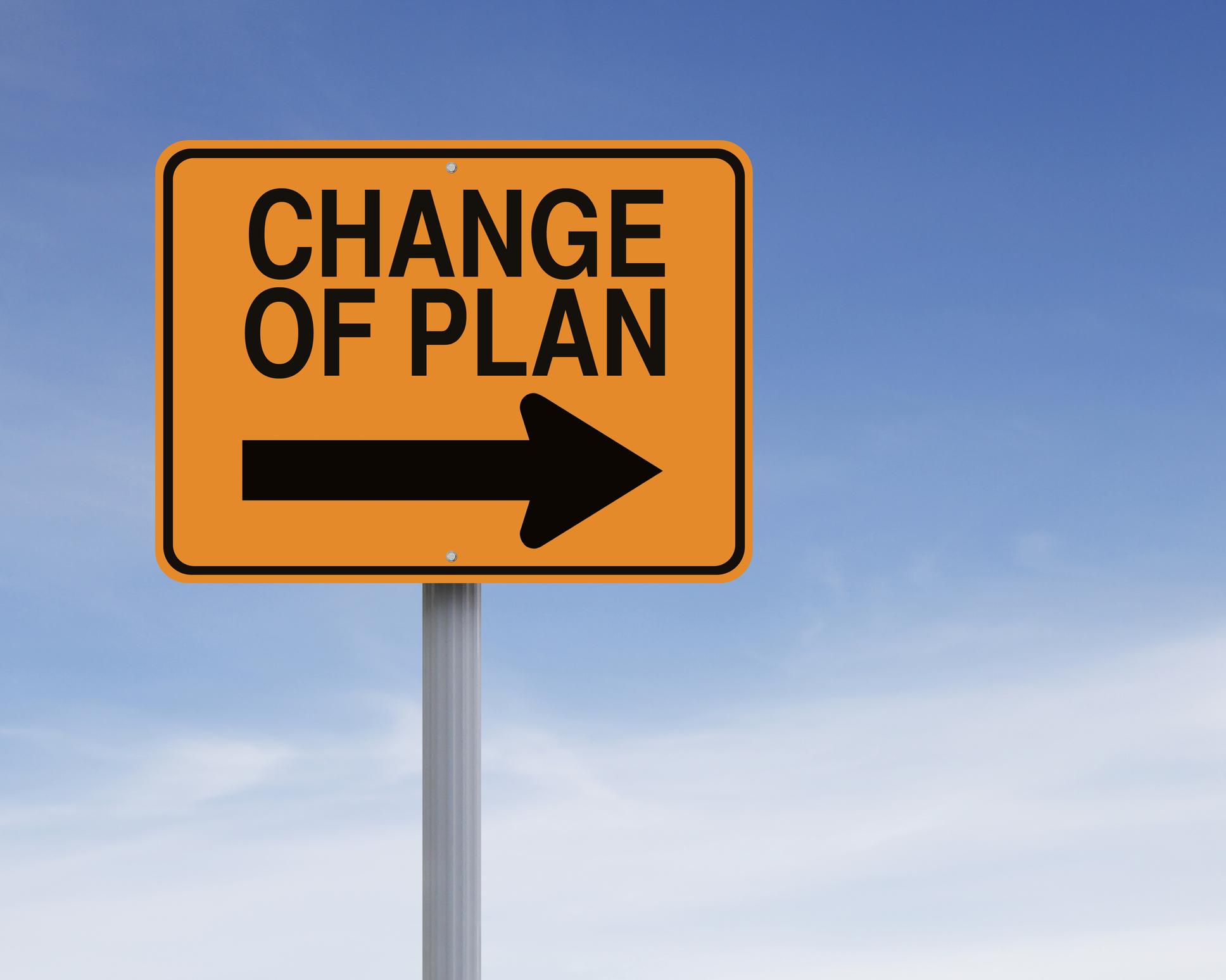 Change of plan sign.